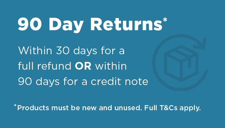 90 day returns. Within 30 days for a full refund or within 90 days for a credit note. Products must be new and unused. Terms and conditions apply.